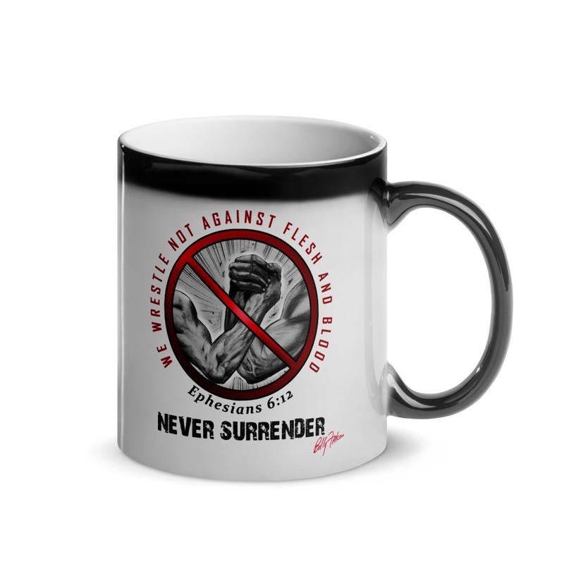 """Glossy Mug """"Never Surrender"""" Eph. 6:12"""