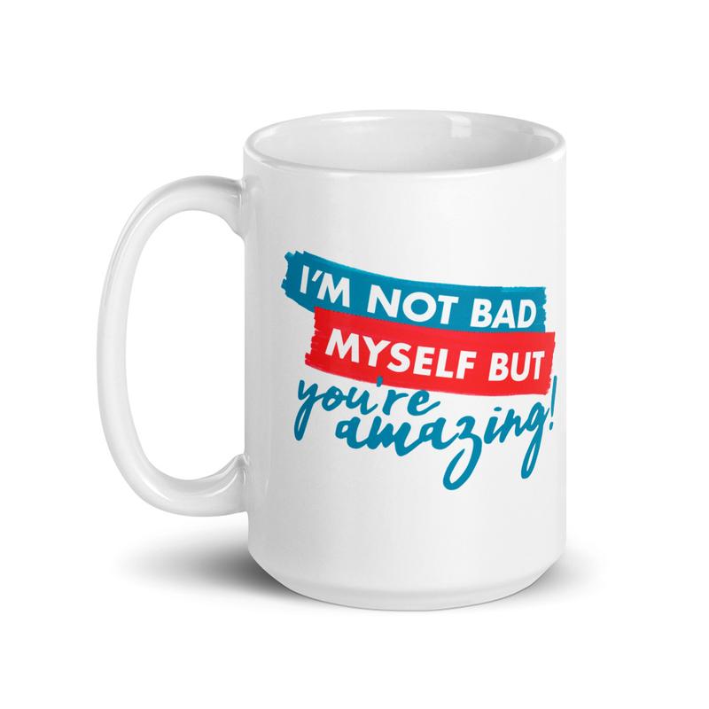 You're Amazing Mug