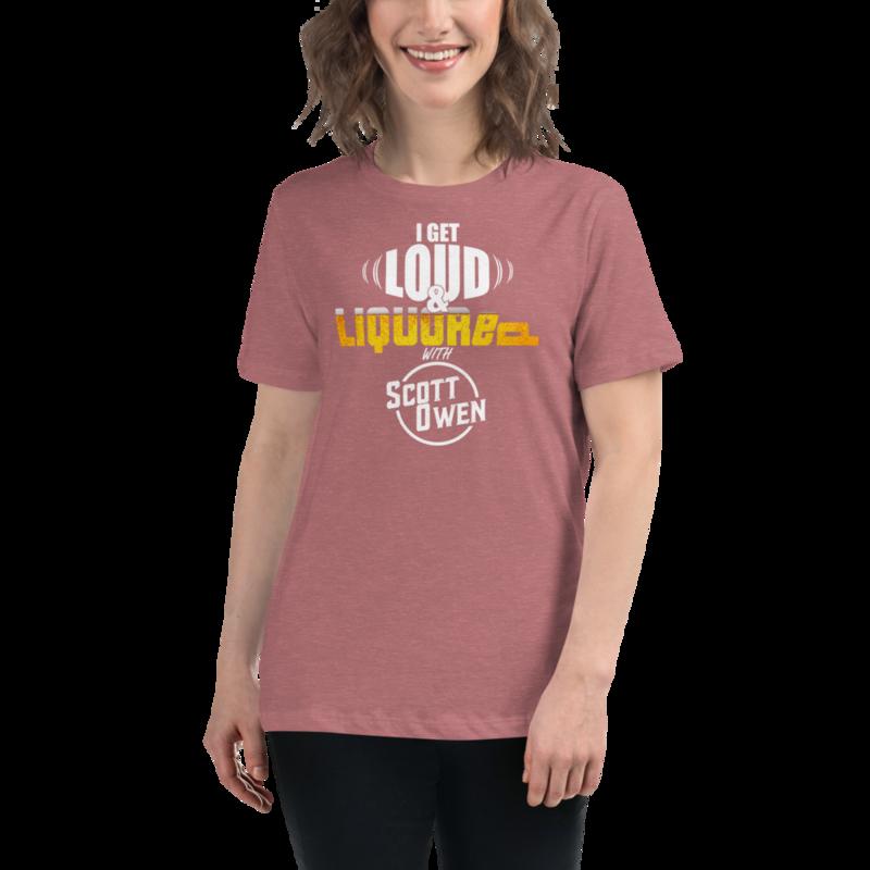 Loud & Liquored Women's Relaxed T-Shirt
