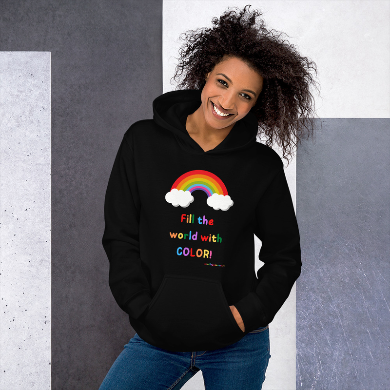 Fill the World With Color!- Hoodie