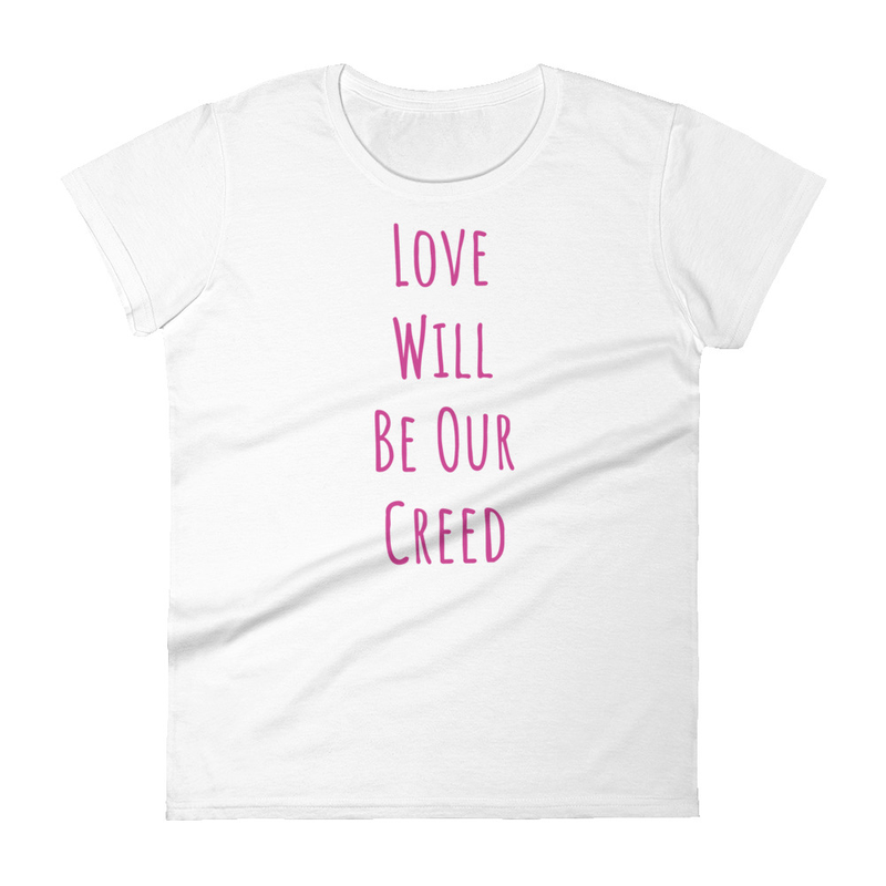 LOVE WILL BE OUR CREED Fitted T-shirt