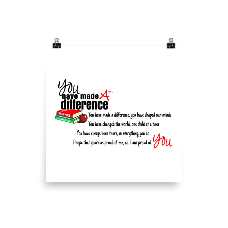 You Have Made A Difference Poster