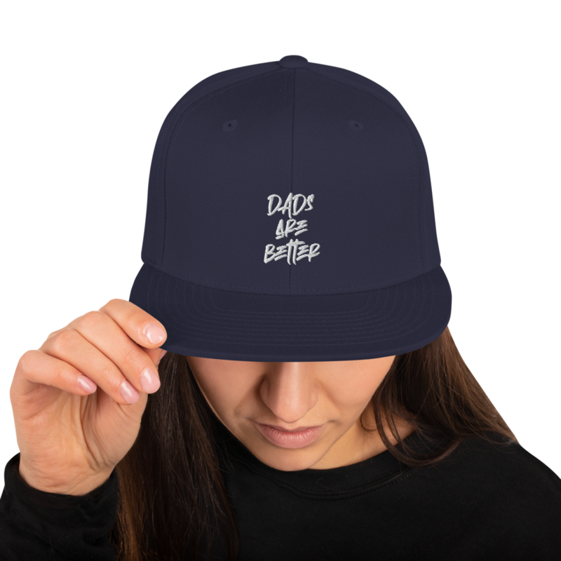 Dads Are Better Snapback Hat