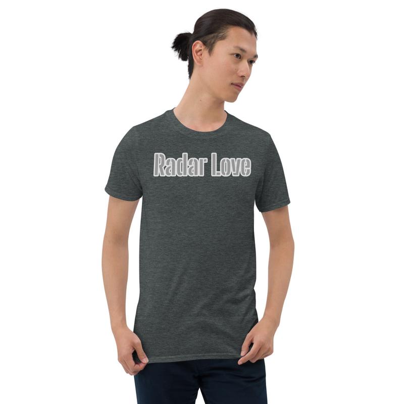 Radar Love Short-Sleeve Unisex T-Shirt