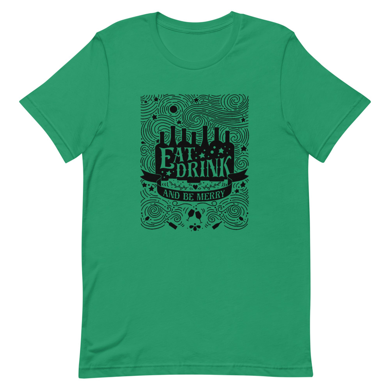 Eat Drink and Be Merry Short-Sleeve Unisex T-Shirt