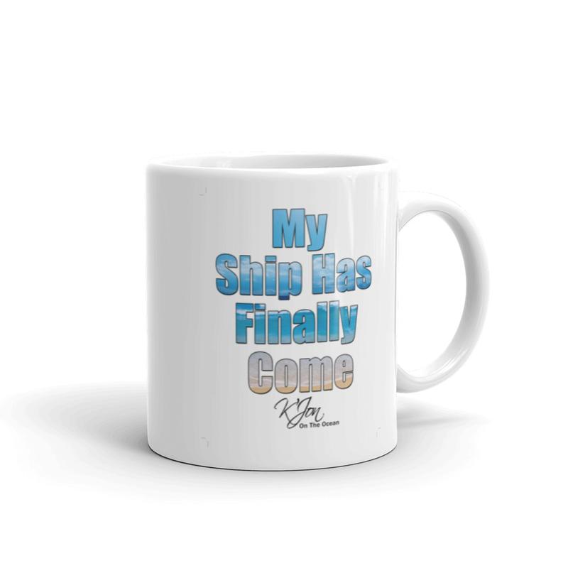 My Ship Has Finally Come Mug