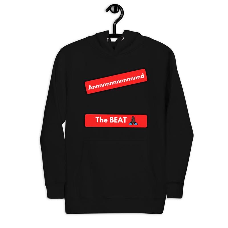 Annnnnnnd The Beat Hoodies