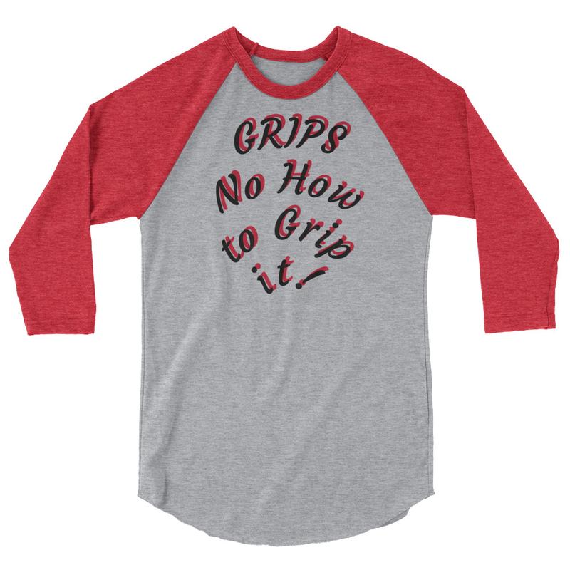 Grips No How to Grip it! - 3/4 sleeve raglan shirt