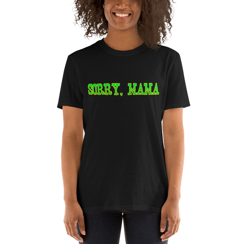 Sorry, Mama MJRML Incognito T-shirt