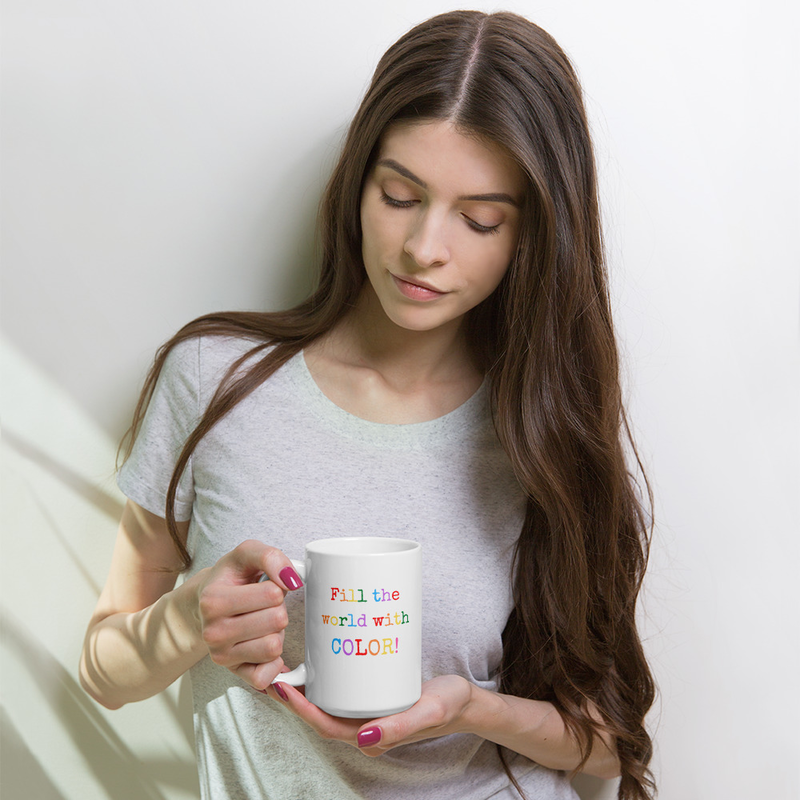 Fill the World With Color!- Mug