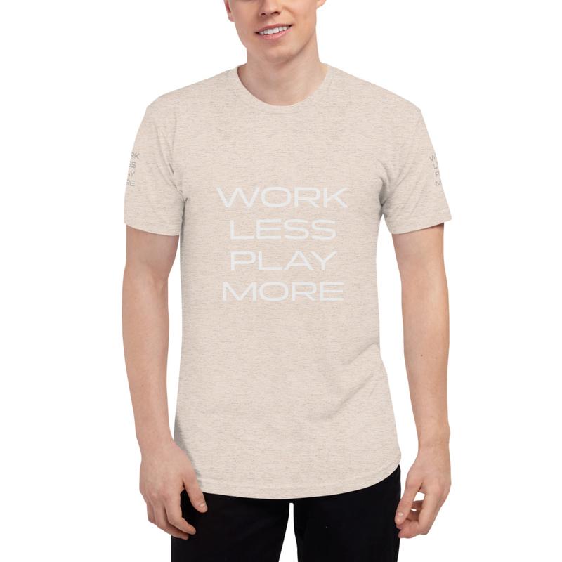 WORK LESS PLAY MORE Unisex Tri-Blend Track Shirt