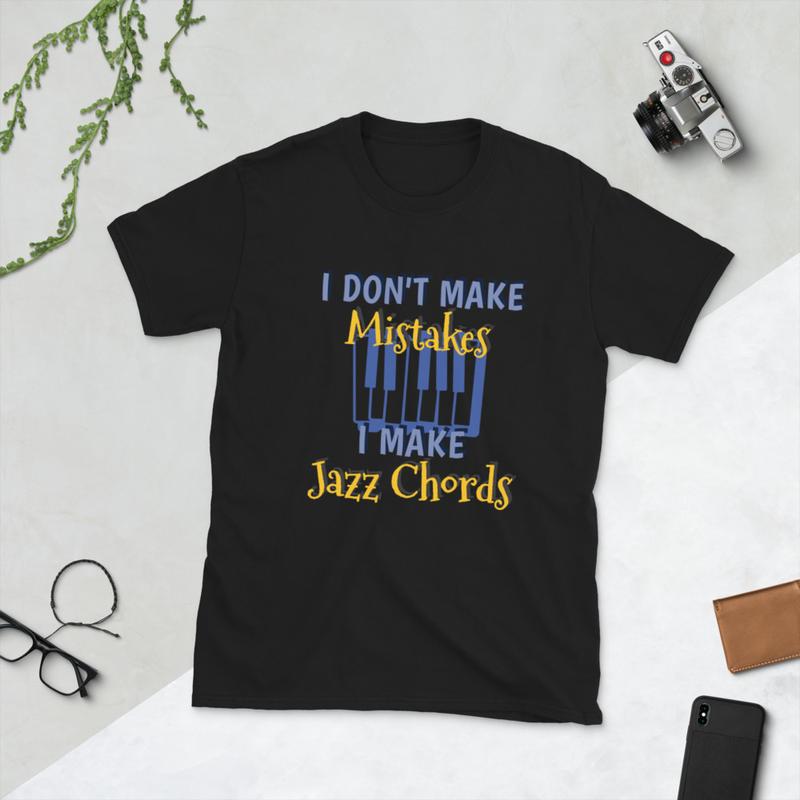 I Don't Make Mistakes, I Make Jazz Chords Shirt - Piano (Unisex Basic Softstyle T-Shirt | Gildan 64000)