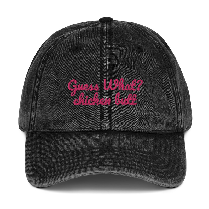 Guess What? chicken butt (flamingo) - Vintage Cotton Twill Cap