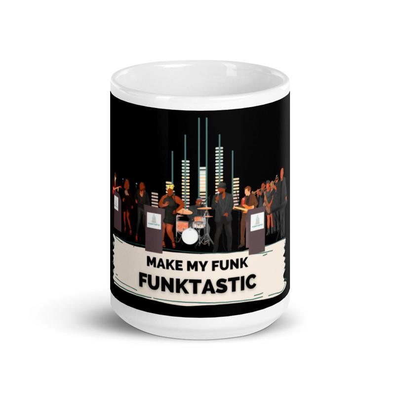 White glossy mug - MAKE MY FUNK FUNKTASTIC