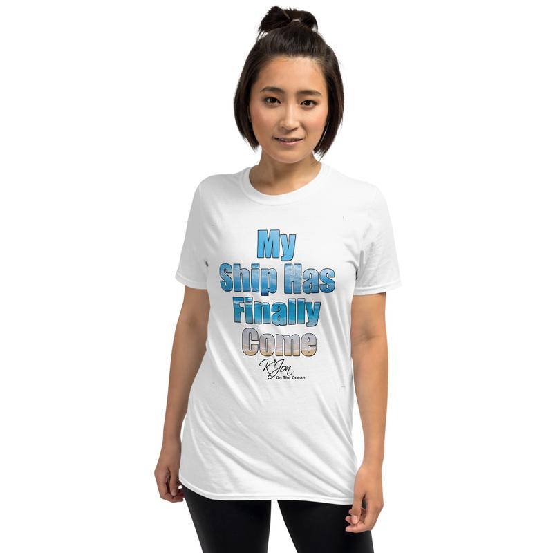 My Ship Has Finally Come T-Shirt