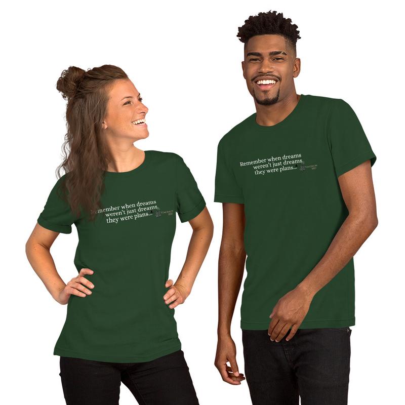 """DREAMS WEREN'T JUST DREAMS"" Short-Sleeve Unisex T-Shirt"