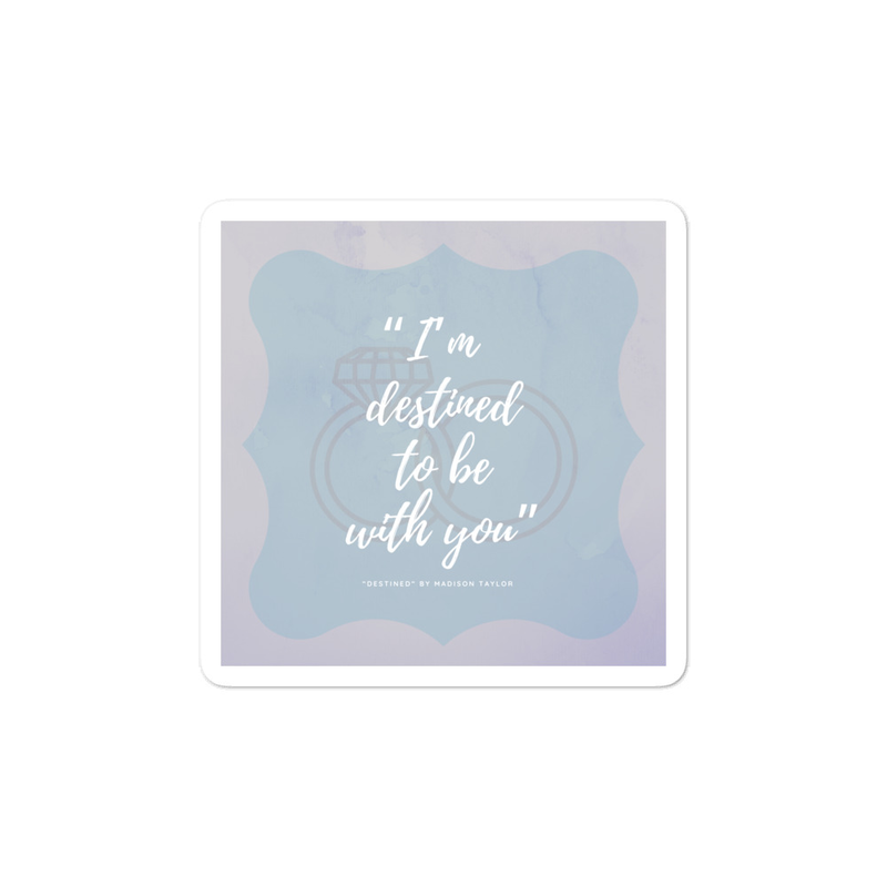 """I'm destined to be with you"" sticker"