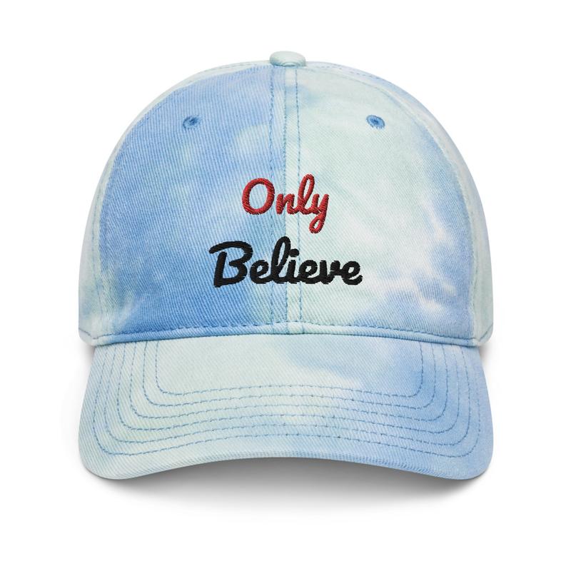 Only Believe-Tie dye hat