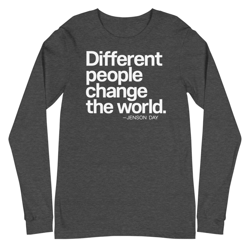 """Different People Change The World"" Long Sleeve Unisex T-Shirt"