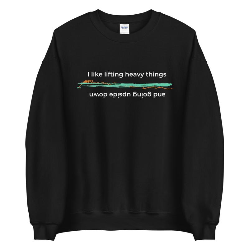 I Like Lifting Heavy Things & Going Upside Down - Unisex Sweatshirt image