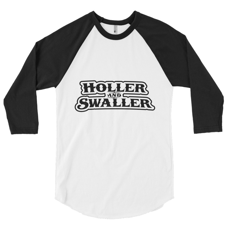 Holler and Swaller 3/4 Sleeve