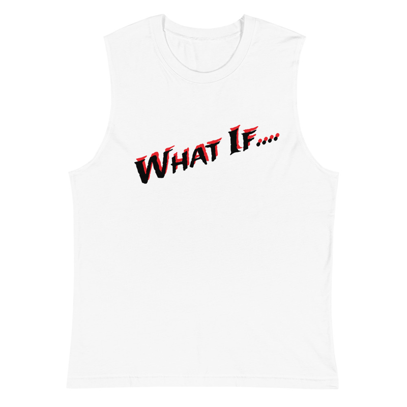 What If.... Muscle Shirt