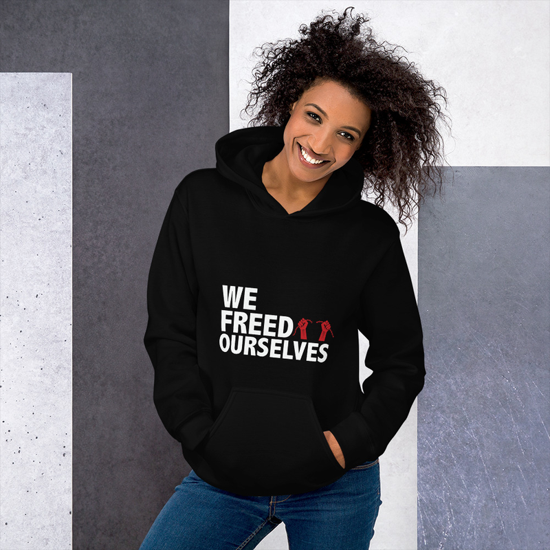 We Freed Ourselves Unisex Hoodie - White Letters