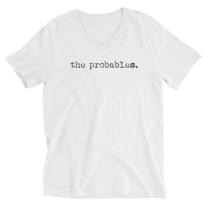 the probables. Unisex V-Neck