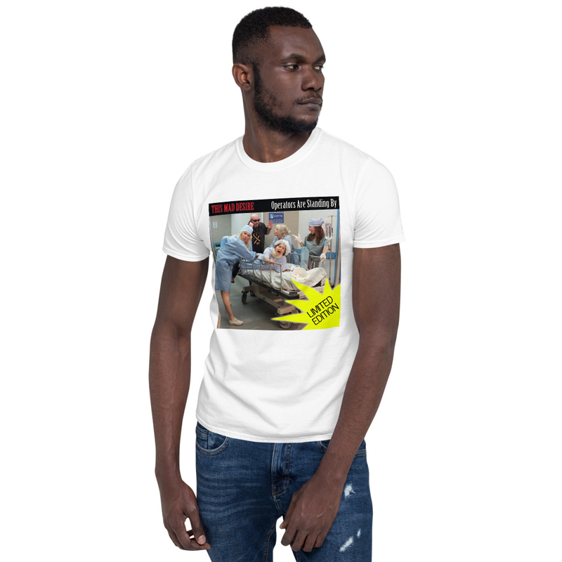 OPERATORS ARE STANDING BY Short-Sleeve Unisex T-Shirt