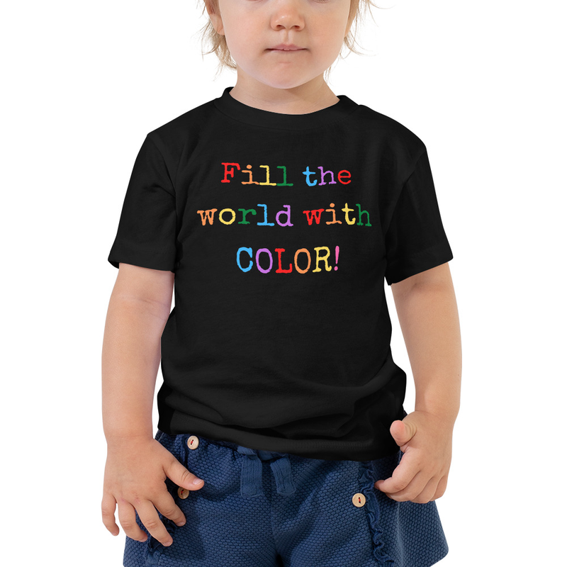 Fill the World With Color- Toddler Tee