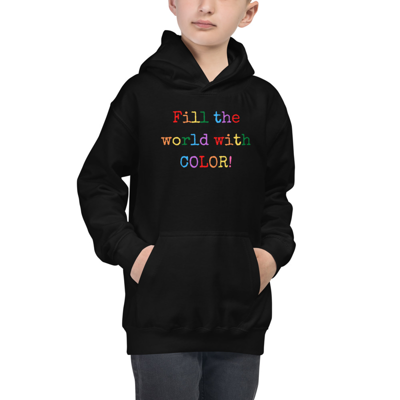 Fill the world with color- Kids Hoodie