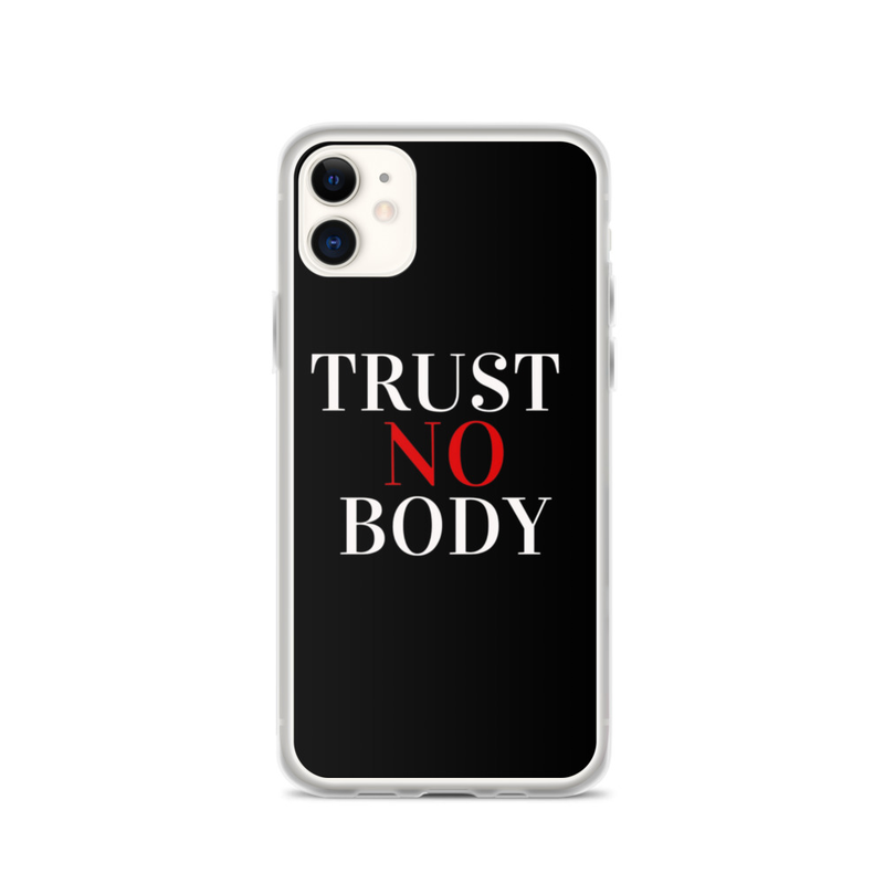 Trust No Body iPhone Case