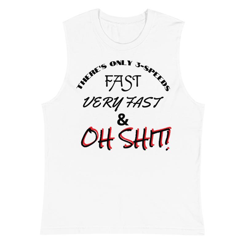 Only 3-Speeds - Muscle Shirt