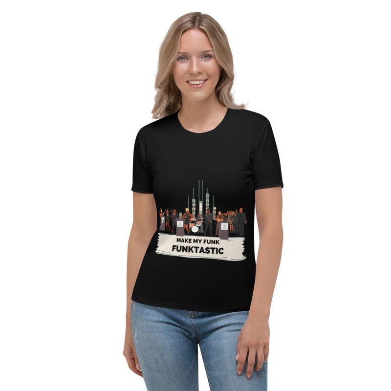 Women's All-Over Print T-shirt - MAKE MY FUNK FUNKTASTIC