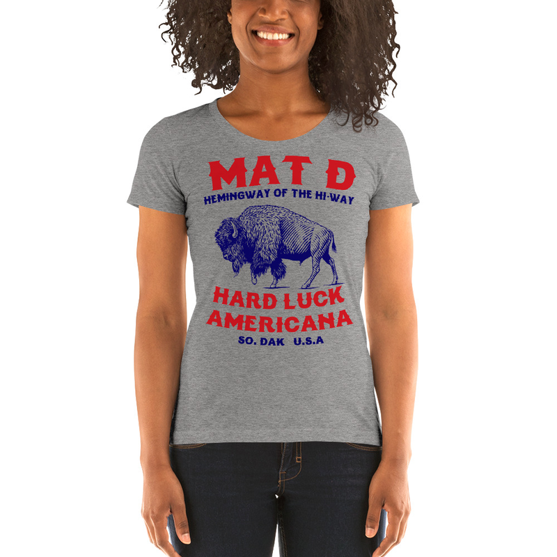 MAT D Hard Luck Americana Ladies T Shirt