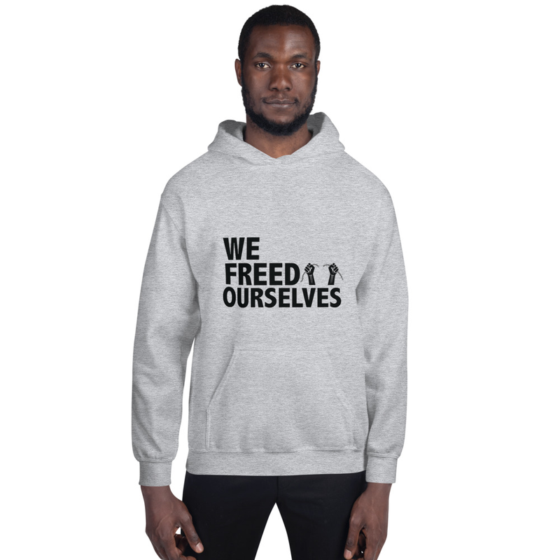 We Freed Ourselves Unisex Hoodie - Black Letters