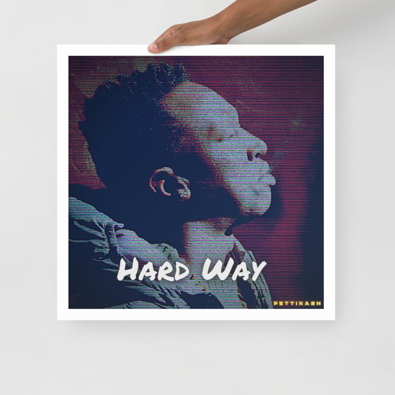 PettiKash New Single 2021 [Hard Way] Framed poster