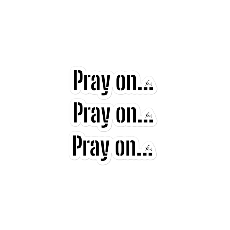 Bubble-free stickers -  Pray on with Logo