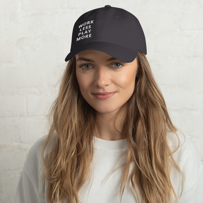WORK LESS PLAY MORE Dad hat