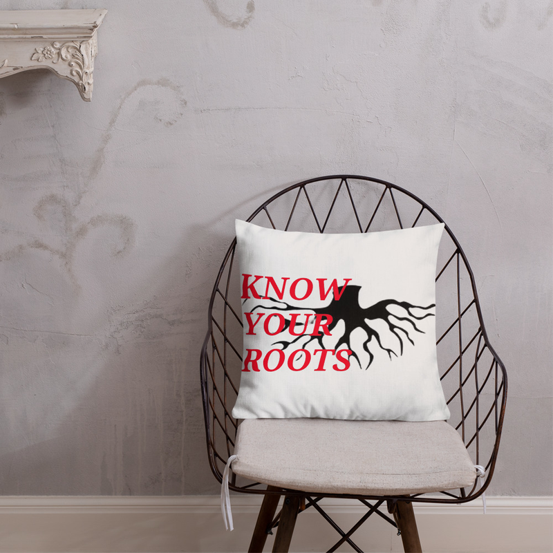 Know Your Roots - Premium Pillow