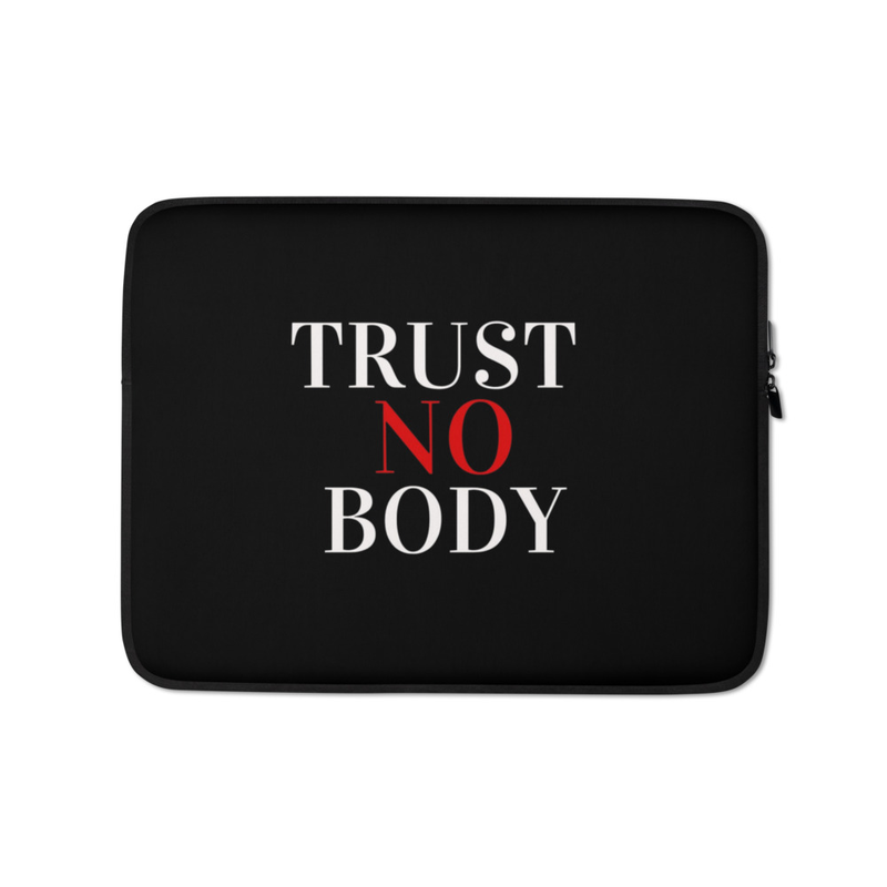 Trust No Body Laptop Sleeve