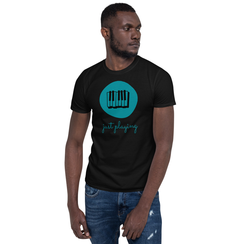 Just Playing Unisex T-Shirt