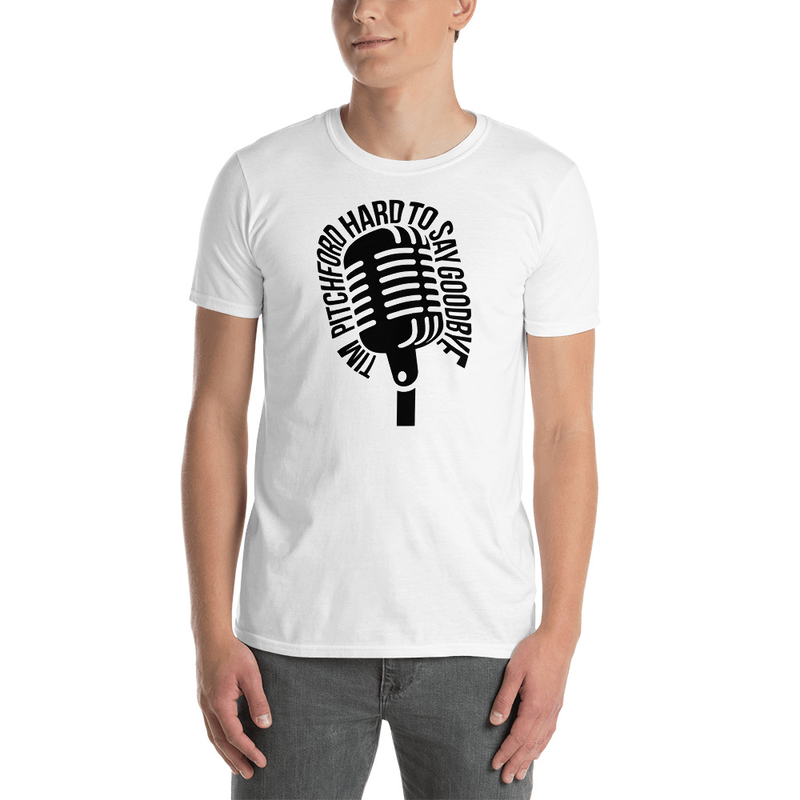 Short-Sleeve Unisex T-Shirt - TPM - Hard To Say Goodbye