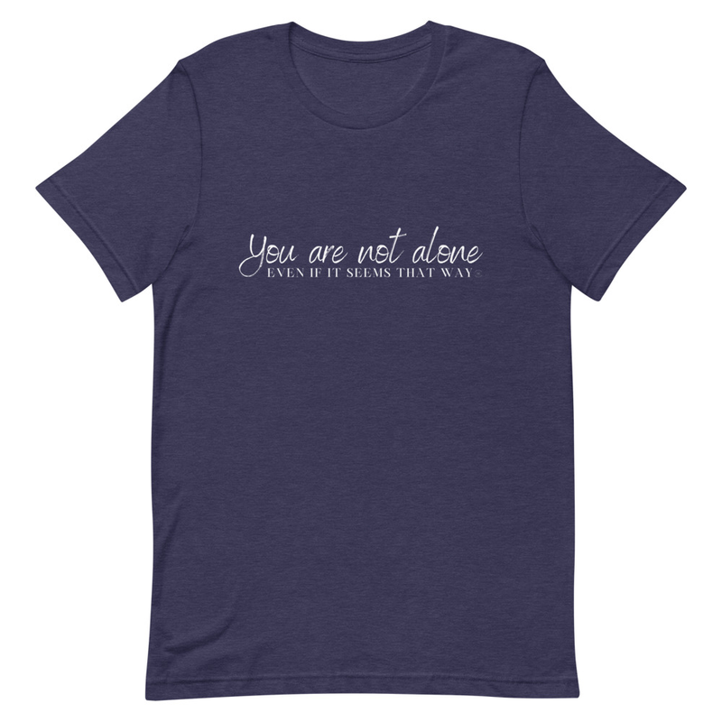 You Are Not Alone Short-Sleeve Unisex T-Shirt