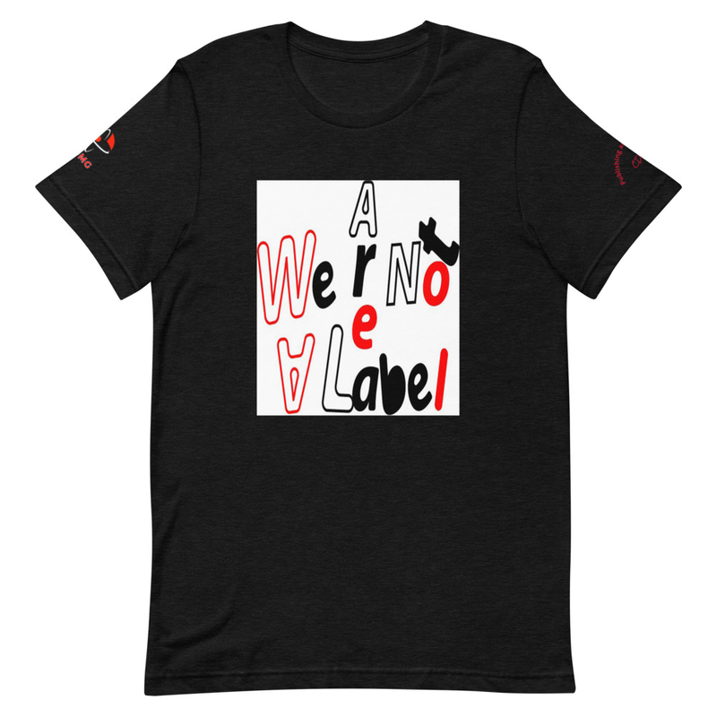 CDMG Custom We Are Not A Label Unisex T-Shirt Dark Edition