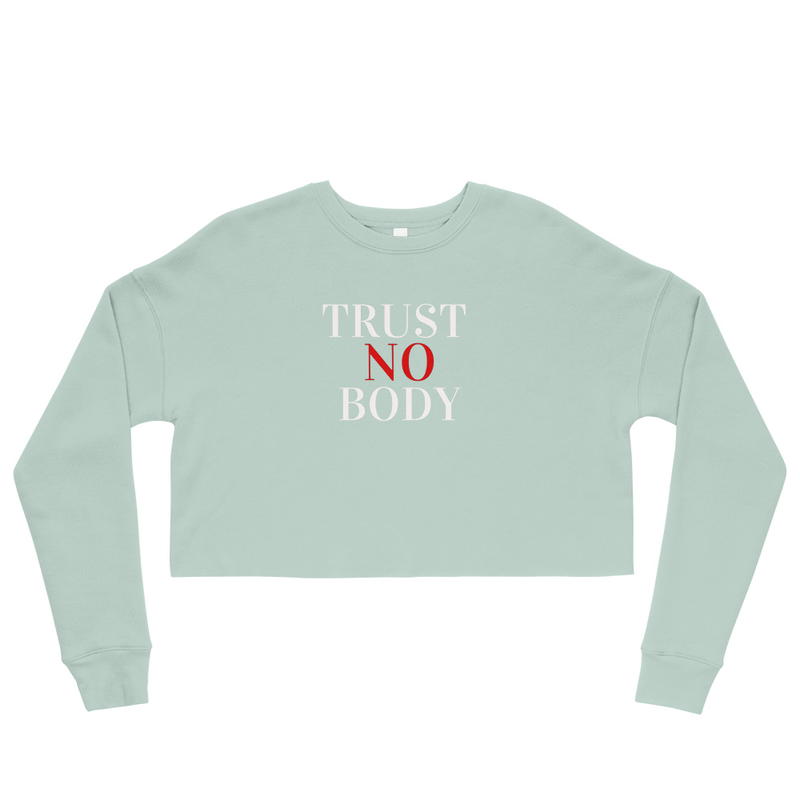 Trust No Body Crop Sweatshirt