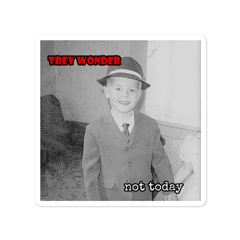 Trey Wonder - not today