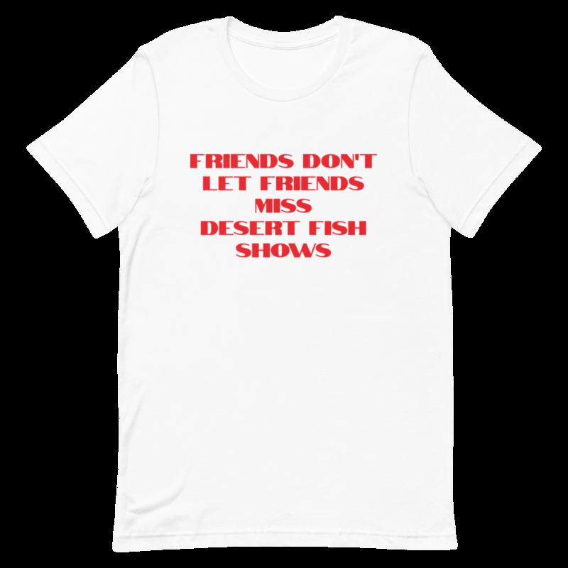 Friends Don't Let Friends Miss DF Shows T-Shirt