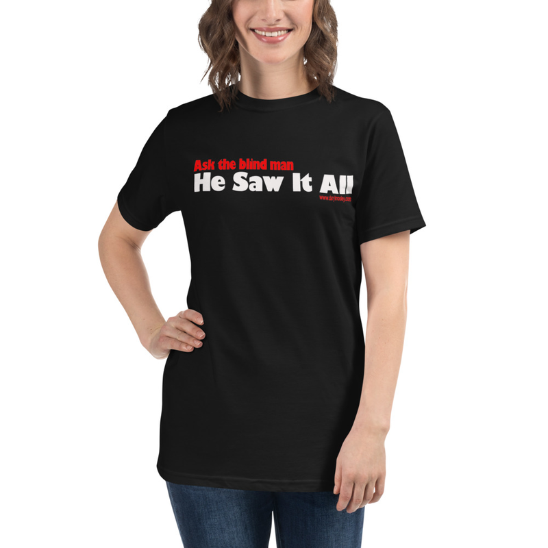 Ask the Blind Man T-Shirt