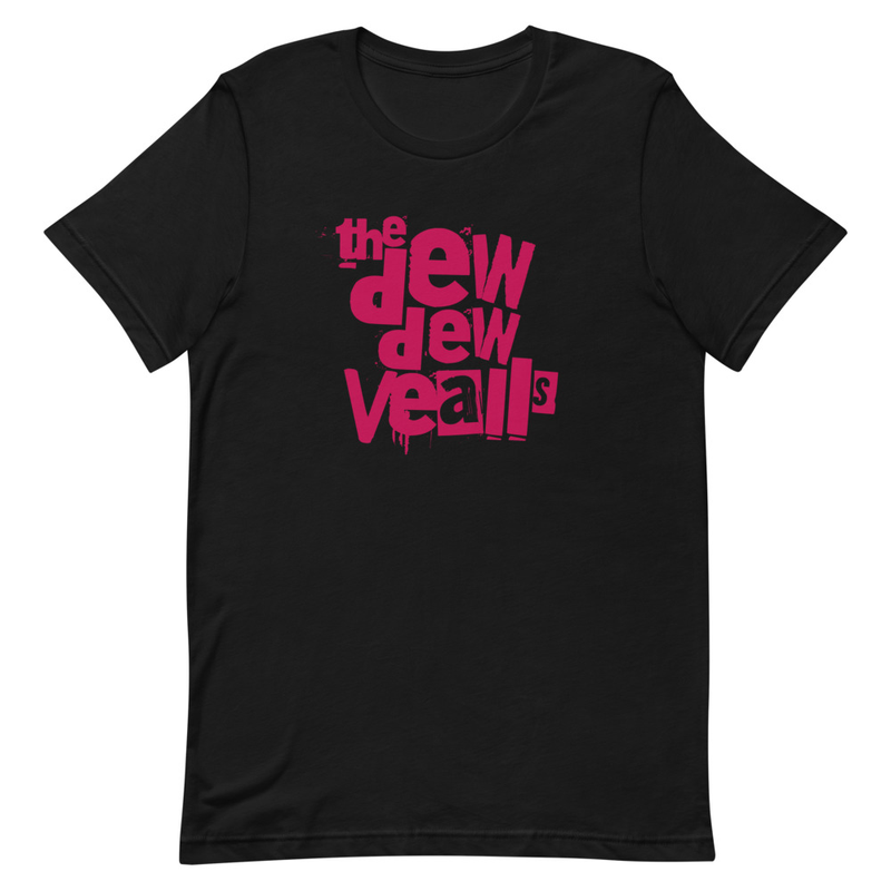 The Dew Dew Vealls T-Shirt